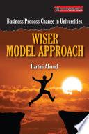 Wiser Model Approach  Business Process Change in Universities  UUM Press  Book