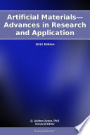 Artificial Materials   Advances in Research and Application  2012 Edition
