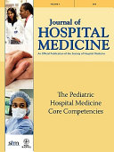 The Pediatric Hospital Medicine Core Competencies