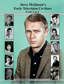 Steve Mcqueen s Early Television Co stars from a to Z