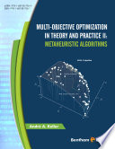 Multi Objective Optimization in Theory and Practice II  Metaheuristic Algorithms Book