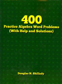 400 Practice Algebra Word Problems (with Help and Solutions)