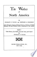 The Wolves of North America: Their history, life habits, economic status, and control, by S. P. Young