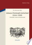 Johann Christoph Gottsched (1700-1766)  : Philosophie, Poetik und Wissenschaft