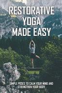 Restorative Yoga Made Easy Book