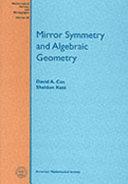 Mirror Symmetry and Algebraic Geometry [Pdf/ePub] eBook