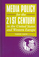 Media Policy for the 21st Century in the United States and Western Europe Book