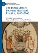 The Dutch Empire between Ideas and Practice, 1600–2000 Pdf/ePub eBook