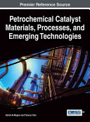 Petrochemical Catalyst Materials  Processes  and Emerging Technologies