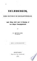 Skiløbningen, dens historie og krigsanvendelse; nogle bidrag dertil samt til belysning af vore tidligere værnepligtsforhold