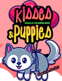 Kisses and Puppies Animals Coloring Book Love Is in the Air
