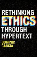 Rethinking Ethics Through Hypertext