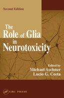 The Role of Glia in Neurotoxicity  Second Edition