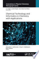 Chemical Technology and Informatics in Chemistry with Applications