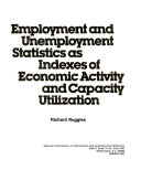 Employment and Unemployment Statistics as Indexes of Economic Activity and Capacity Utilization