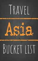 Travel Asia Bucket List