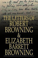 The Letters of Robert Browning and Elizabeth Barrett Browning