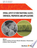 Overall Aspects of Non Traditional Glasses  Synthesis  Properties and Applications Book