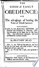 The Good of Early Obedience  Or  The Advantage of Bearing the Yoke of Christ Betimes