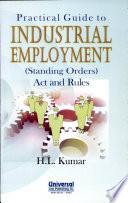 Practical Guide To Industrial Employment Standing Orders Act And Rules
