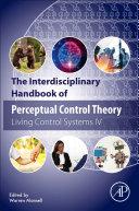 The Interdisciplinary Handbook of Perceptual Control Theory