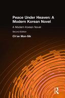 Peace Under Heaven  A Modern Korean Novel