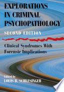 Explorations In Criminal Psychopathology