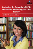 Exploring the Potential of RFID and Mobile Technology in Your Library