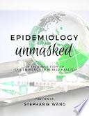 Epidemiology Unmasked