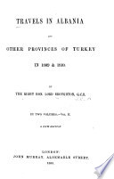 Travels in Albania and Other Provinces of Turkey in 1809 & 1810