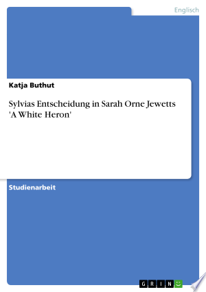 Download Sylvias Entscheidung in Sarah Orne Jewetts 'A White Heron' PDF Book - PDFBooks