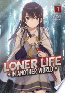 Loner Life in Another World (Light Novel) Vol. 1