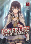 Loner Life in Another World (Light Novel) Vol. 1 Pdf/ePub eBook