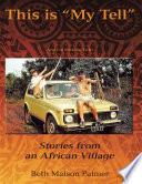 This is  My Tell  and I m Sticking to It   Stories from an African Village Book