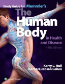 Study Guide to Accompany Memmler s The Human Body in Health and Disease