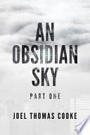 An Obsidian Sky: Part One