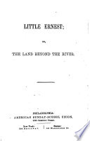 Little Ernest  Or  The Land Beyond the River