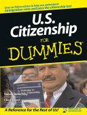 U S  Citizenship For Dummies