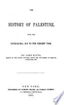 The History of Palestine  from the Patriarchal Age to the Present Time Book PDF