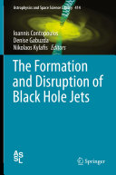 The Formation and Disruption of Black Hole Jets Pdf