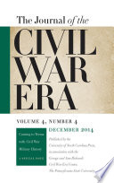 Journal of the Civil War Era  : Winter 2014 Issue -- Coming to Terms with Civil War Military History: A Special Issue