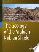 The Geology of the Arabian Nubian Shield