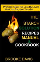 The Starch Solution Recipes Manual   Cookbook