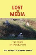 Lost in Media