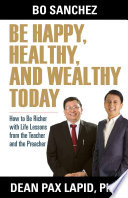 Be Happy, Healthy, and Wealthy Today