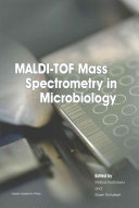 MALDI TOF Mass Spectrometry in Microbiology