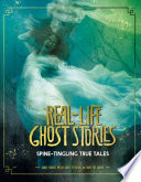 Real-life Ghost Stories