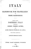Italy  Handbook for Travellers  Northern Italy  including Leghorn  Florence  Ravenna  and routes through Switzerland and Austria