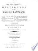New and Complete Dictionary of the English Language ... To which is prefixed, a compendious grammar