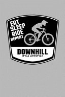 Eat Sleep Ride Repeat Downhill Lifestyle